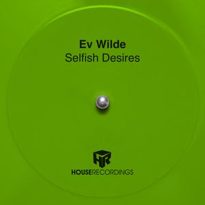 EV WILDE - Selfish Desires