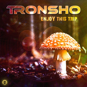 TRONSHO - Enjoy This Trip
