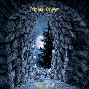 TRIPMAL GRUVER - Navero EP