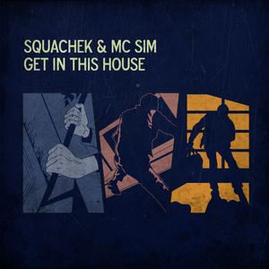 SQUACHEK feat MC SIM - Get In This House (Explicit)