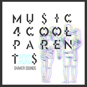 VARIOUS - Music 4 Cool Parents VOL.XXI