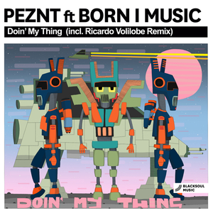 PEZNT feat BORN I MUSIC - Doin' My Thing