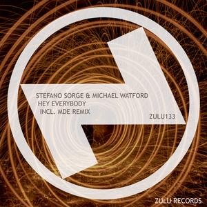 STEFANO SORGE & MICHAEL WATFORD - Hey Everybody