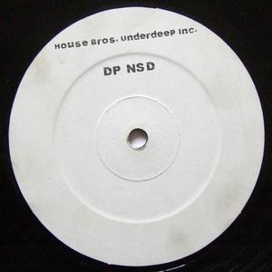 HOUSE BROS/UNDERDEEP INC - DP NSD (Club Mix)