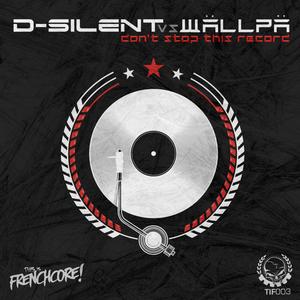 D-SILENT vs WAELLPAE - Don't Stop This Record