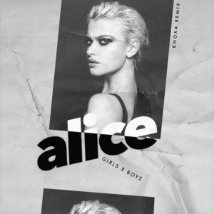 ALICE CHATER - Girls X Boys (Knoxa Remix)