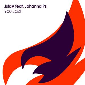 JSTAV feat JOHANNA PS - You Said