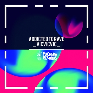 VICVICVIC - Addicted To Rave