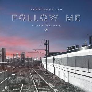ALEX SESSION feat CIARA HAIDAR - Follow Me