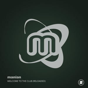 MANIAN - Welcome To The Club (Reloaded)