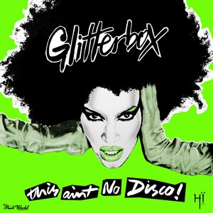VARIOUS - Glitterbox - This Ain't No Disco