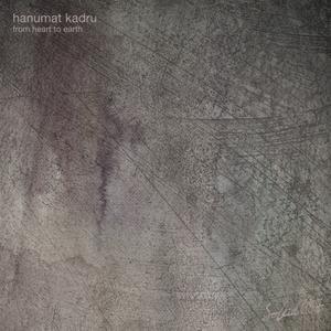 HANUMAT KADRU - From Heart To Earth