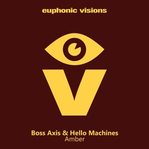 BOSS AXIS & HELLO MACHINES - Amber