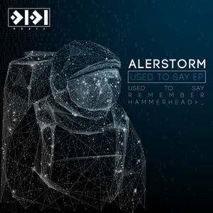 ALERSTORM - Used To Say