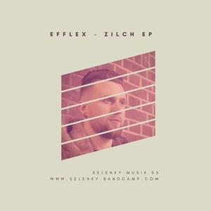 EFFLEX - Zilch EP