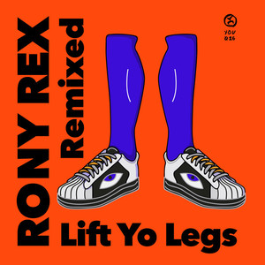 RONY REX - Lift Yo Legs - Remixed