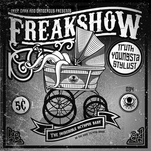 TRUTH/STYLUST/YOUNGSTA - Freak Show