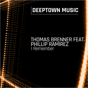 THOMAS BRENNER feat PHILLIP RAMIREZ - I Remember