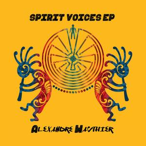ALEXANDRE WAUTHIER - Spirit Voices EP