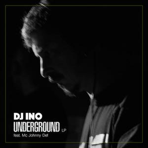 DJ INO & MC JOHNNY DEF - Underground
