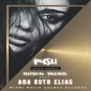 PHYSICAL DREAMS & ANA RUTH ELIAS - Push