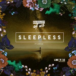 PRODUCT OF US - Sleepless (Remixes)