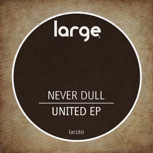 NEVER DULL - United EP