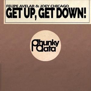 FELIPE AVELAR/JOEY CHICAGO - Get Up, Get Down!