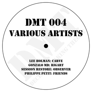 LEE HOLMAN/GONZALO MD/SESSION RESTORE/PHILIPPE PETIT - DMT 004 Various Artists