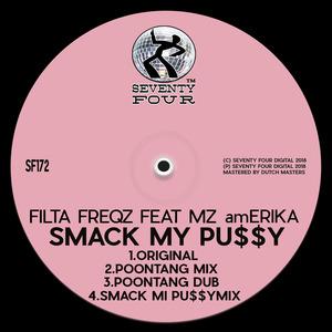 FILTA FREQZ feat MZ AMERIKA - Smack My Pu$$y