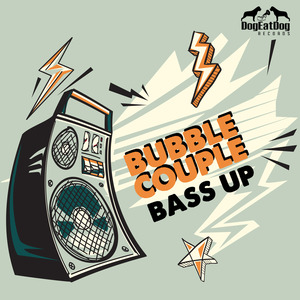 BUBBLE COUPLE - Bass Up