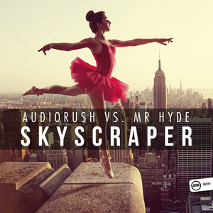 AUDIORUSH vs MR HYDE - Skyscraper