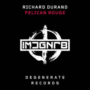 RICHARD DURAND - Pelican Rouge