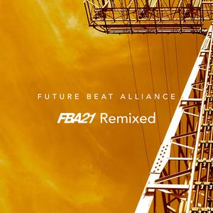 FUTURE BEAT ALLIANCE - FBA21 (Remixed)