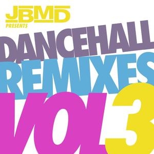 JBMD - Dancehall Remixes Vol 3