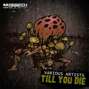AKIRA/DOUBLE DRUMS/KABI & DESERVED MAN/MENTAL CRUSH - Till You Die EP