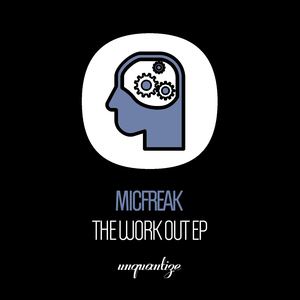 MICFREAK - The Workout EP