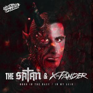 THE SATAN & X-PANDER - Born In The Dark/In My Skin