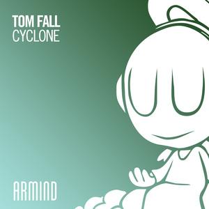 TOM FALL - Cyclone