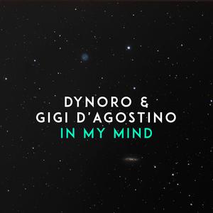 DYNORO/GIGI D'AGOSTINO - In My Mind