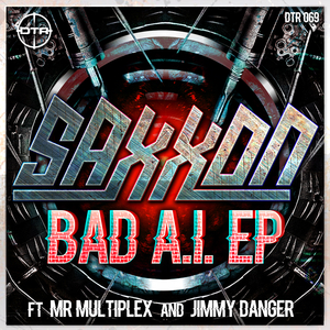 SAXXON - Bad A.I. EP