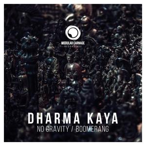 DHARMA KAYA - No Gravity/Boomerang