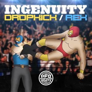 INGENUITY - Drop Kick