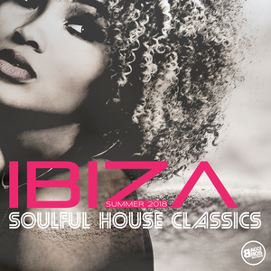 VARIOUS - Ibiza Soulful House Classics - Summer 2018