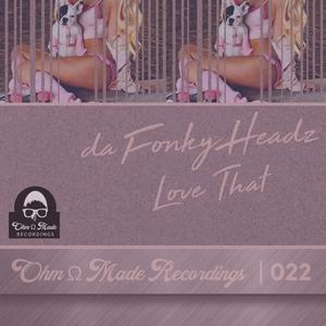 DA FONKY HEADZ - Love That
