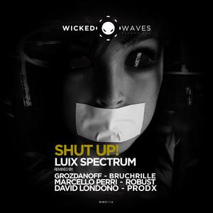 LUIX SPECTRUM - Shut Up!