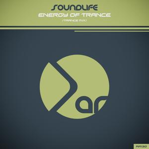 SOUNDLIFE - Energy Of Trance (Trance Mix)
