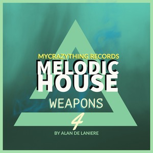 MYCRAZYTHING RECORDS - Melodic House Weapons 4 (Sample Pack WAV)