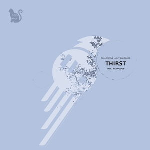 COAXER/FOLLOWING LIGHT - Thirst