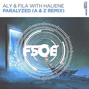 ALY & FILA with HALIENE - Paralyzed (A & Z Remix)